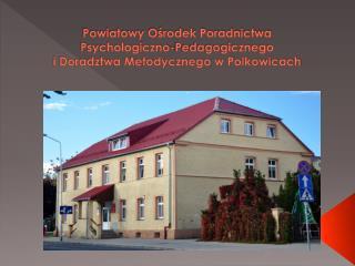 Poradnia Psychologiczno - Pedagogiczna jako placówka udzielająca dzieciom, młodzieży, rodzicom