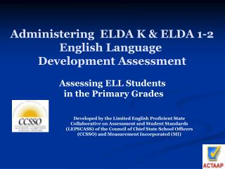 Administering  ELDA K & ELDA 1-2 English Language  Development Assessment