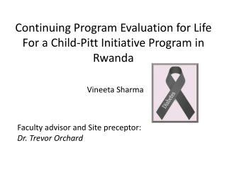 Continuing Program  E valuation for Life For a Child-Pitt Initiative Program in Rwanda