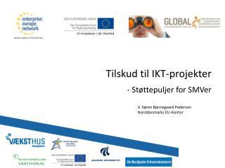 Tilskud til  IKT-projekter - Støttepuljer for  SMVer