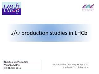 J / y  production studies in LHCb