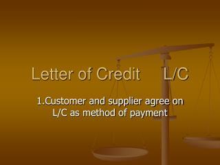 Letter of Credit     L/C