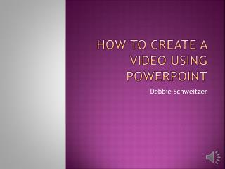 How to create a video using PowerPoint