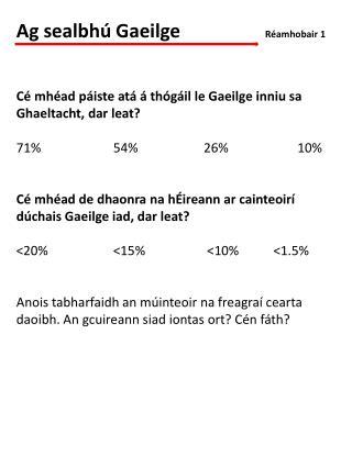 Ag sealbh� Gaeilge              R�amhobair 1