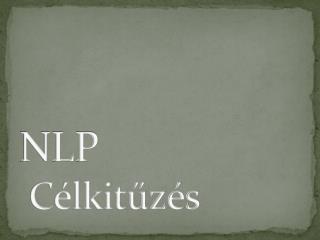 NLP  Célkitűzés