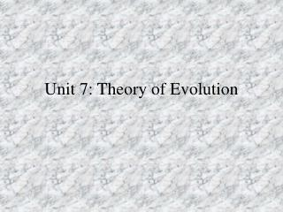 Unit 7: Theory of Evolution