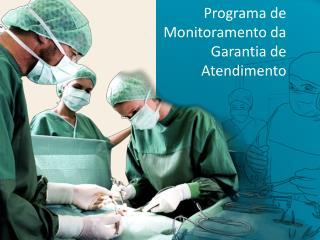 Programa de Monitoramento da Garantia de Atendimento