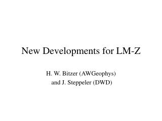New Developments for LM-Z