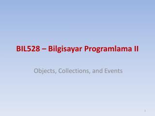 B IL528  –  Bilgisayar Programlama II