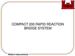 COMPACT 200 RAPID REACTION BRIDGE SYSTEM