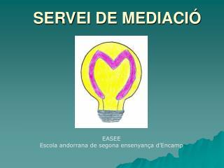 SERVEI DE MEDIACIÓ