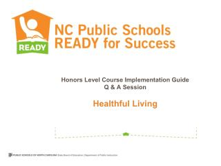 Honors Level Course Implementation Guide  Q & A Session Healthful Living