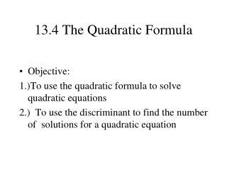 13.4 The Quadratic Formula