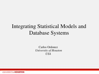 Integrating Statistical Models and Database Systems