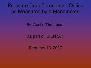 Pressure Drop Through an Orifice as Measured by a Manometer.