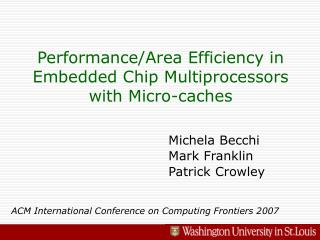 Performance/Area Efficiency in Embedded Chip Multiprocessors with Micro-caches