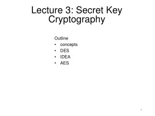 Lecture 3: Secret Key Cryptography