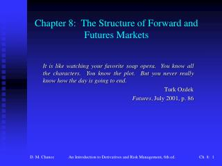Chapter 8:  The Structure of Forward and Futures Markets