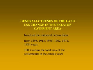 GENERALLY TRENDS OF THE LAND USE CHANGE IN THE BALATON CATHMENT AREA