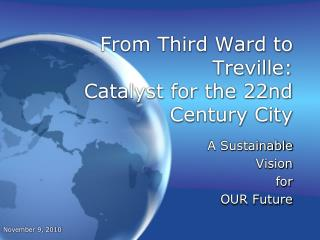 From Third Ward to Treville:   Catalyst for the 22nd Century City