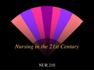 Nursing in the 21st Century