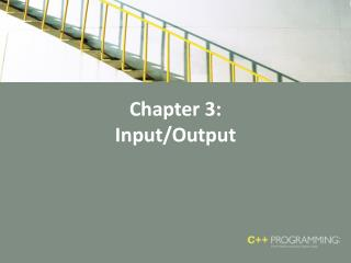 Chapter 3: Input/Output