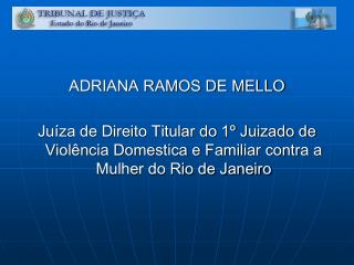 ADRIANA RAMOS DE MELLO