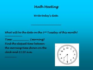 Math Meeting Write today's date.     __________________________