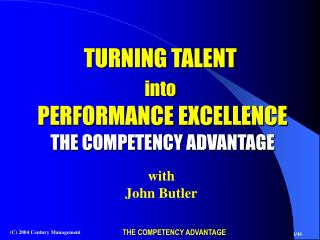TURNING TALENT  into PERFORMANCE EXCELLENCE