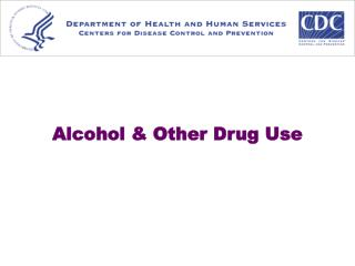 Alcohol & Other Drug Use