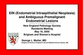 EIN (Endometrial Intraepithelial Neoplasia) and Ambiguous Premalignant  Endometrial Lesions