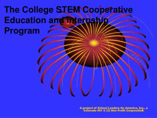 The College STEM Cooperative Education and Internship Program
