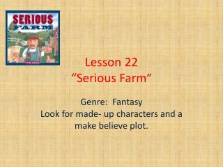 """Lesson 22 """"Serious Farm """""""