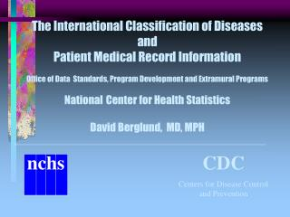 The International Classification of Diseases and  Patient Medical Record Information   Office of Data  Standards, Progra