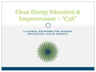 "Clean Energy Education & Empowerment – ""C3E"""