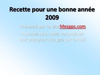Recette pour une bonne ann e 2009