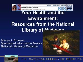 Your Health and the Environment:  Resources from the National  Library of Medicine