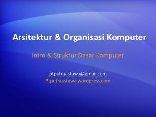 Arsitektur  &  Organisasi Komputer