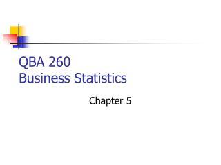QBA 260 Business Statistics