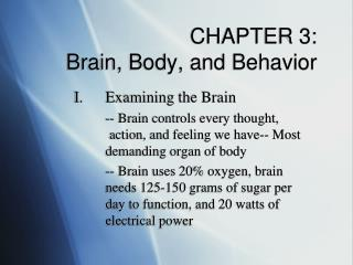 CHAPTER 3: Brain, Body, and Behavior