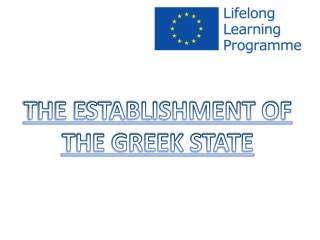 THE ESTABLISHMENT OF THE GREEK STATE