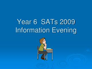 Year 6  SATs 2009 Information Evening