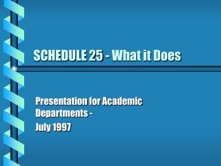 SCHEDULE 25 - What it Does