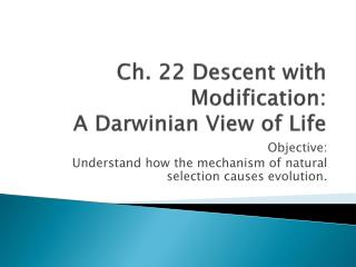 Ch. 22 Descent with Modification: A Darwinian View of Life