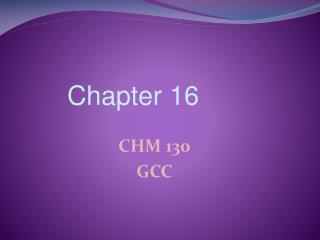 CHM 130  GCC