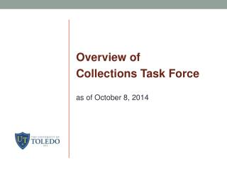 Overview  of  Collections  Task Force  as of  October  8, 2014