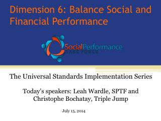 Dimension 6: Balance Social and Financial Performance