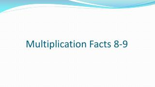 Multiplication Facts 8-9