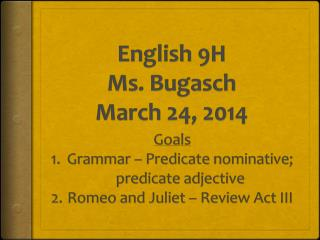 English 9H  Ms. Bugasch  March  24,  2014