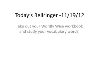Today's  Bellringer  -11/19/12